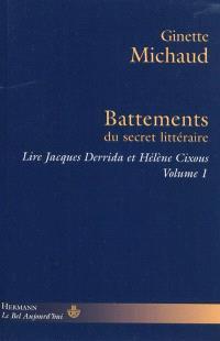 Lire Jacques Derrida et Hélène Cixous. Volume 1, Battements du secret littéraire