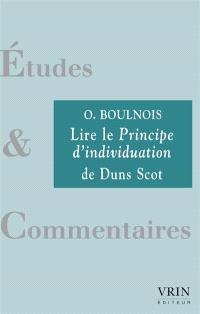 Lire Le principe d'individuation de Duns Scot : Ordinatio II, d.3, p.1