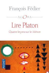 Lire Platon : quatre leçons sur le Ménon