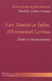 Lire Totalité et infini d'Emmanuel Levinas : études et interprétations