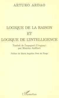 Logique de la raison et logique de l'intelligence