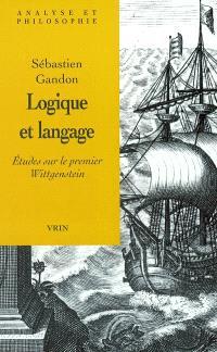 Logique et langage : études sur le premier Wittgenstein