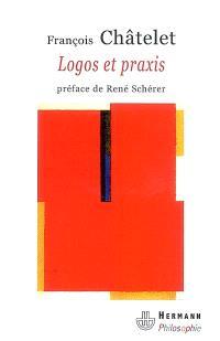 Logos et praxis : recherches sur la signification théorique du marxisme