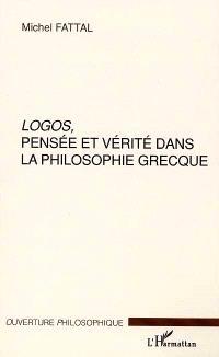 Logos, pensée et vérité dans la philosophie grecque