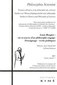 Louis Rougier : vie et oeuvre d'un philosophe engagé : témoignage, écrits politiques