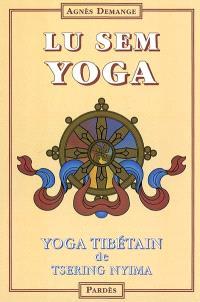 Lu sem yoga : yoga tibétain de Tsering Nyima