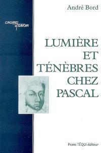 Lumière et ténèbres chez Pascal