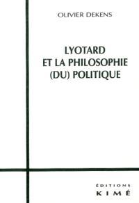 Lyotard et la philosophie (du) politique