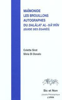Maïmonide et les brouillons autographes du Dalâlat Al-Hâ'irîn (Guide des égarés)