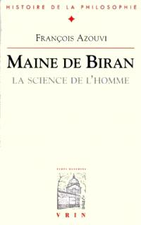 Maine de Biran, la science de l'homme