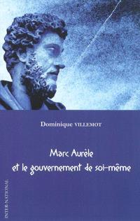 Marc Aurèle et le gouvernement de soi-même