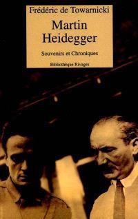 Martin Heidegger, souvenirs et chroniques