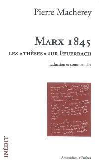 Marx 1845 : les Thèses sur Feuerbach : traduction et commentaire
