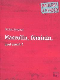 Masculin, féminin, quel avenir ?