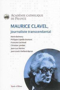 Maurice Clavel : journaliste transcendantal