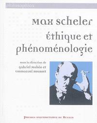 Max Scheler : éthique et phénoménologie