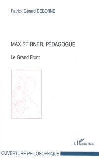 Max Stirner, pédagogue : le grand front