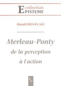 Merleau-Ponty, de la perception à l'action