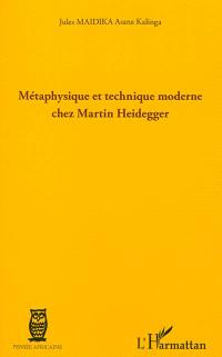 Métaphysique et technique moderne chez Martin Heidegger