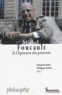 Michel Foucault : à l'épreuve du pouvoir : vie, sujet, résistance