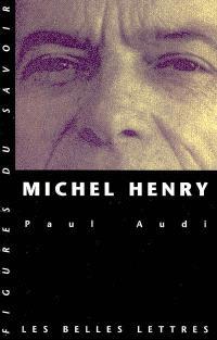 Michel Henry : une trajectoire philosophique