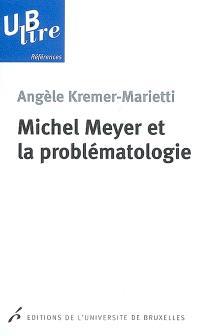 Michel Meyer et la problématologie