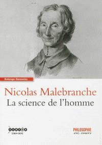 Nicolas Malebranche : la science de l'homme
