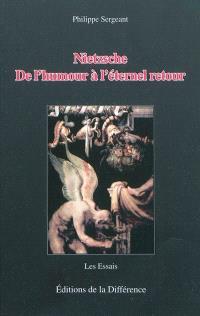 Nietzsche : de l'humour à l'éternel retour