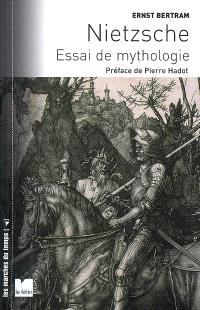 Nietzsche : essai de mythologie