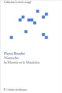 Nietzsche : la momie et le musicien