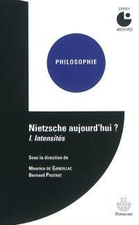 Nietzsche aujourd'hui ? : colloque de Cerisy. Volume 1, Intensités