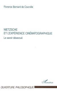 Nietzsche et l'expérience cinématographique : le savoir désavoué
