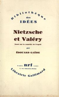 Nietzsche et Valéry : essai sur la comédie de l'esprit