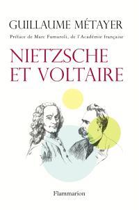 Nietzsche et Voltaire : de la liberté de l'esprit et de la civilisation