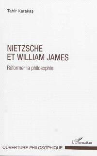 Nietzsche et William James : réformer la philosophie