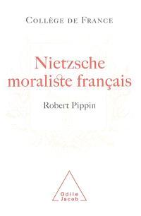 Nietzsche, moraliste français : la conception nietzschéenne d'une psychologie philosophique
