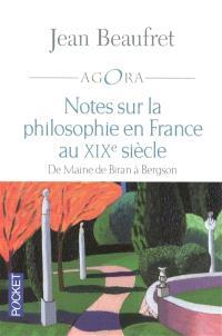 Notes sur la philosophie en France au XIXe siècle : de Maine de Biran à Bergson