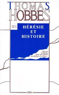 Oeuvres. Volume 12-1, Textes sur l'hérésie et sur l'histoire