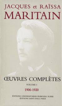 Oeuvres complètes. Volume 1, 1906-1920