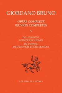 Oeuvres complètes = Opere complete. Volume 4, De l'infini, de l'univers et des mondes