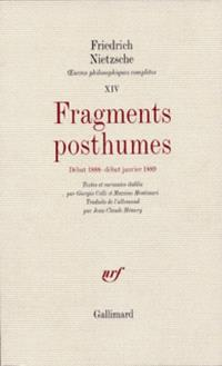 Oeuvres philosophiques complètes. Volume 14, Fragments posthumes; Début 1888 -début janvier 1889