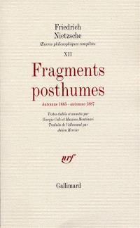 Oeuvres philosophiques complètes. Volume 12, Fragments posthumes, automne 1885-automne 1887