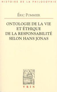 Ontologie de la vie et éthique de la responsabilité selon Hans Jonas