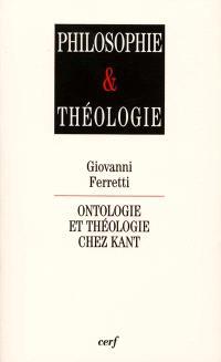 Ontologie et théologie chez Kant : relire Kant après Heidegger et Levinas