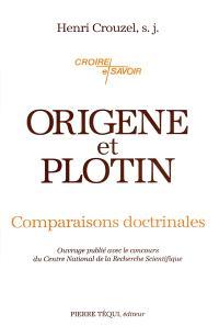 Origène et Plotin : comparaisons doctrinales