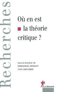 Où en est la théorie critique ?
