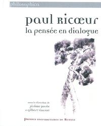 Paul Ricoeur : la pensée en dialogue