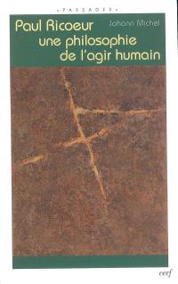 Paul Ricoeur, une philosophie de l'agir humain