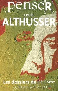 Penser Louis Althusser