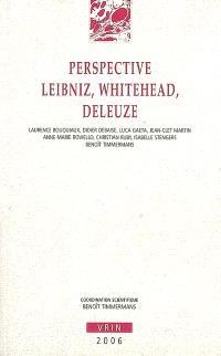 Perspective Leibniz, Whitehead, Deleuze